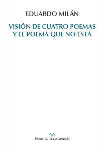 Po9 CUBIERTA EDUARDO MILÁN VISIÓN DE CUATRO POEMAS